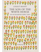 The Son of the White Horse - Arany László