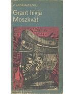 Grant hívja Moszkvát - Ardamatszkij, Vaszilij