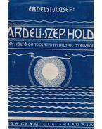 Árdeli szép hold (dedikált) - Erdélyi József