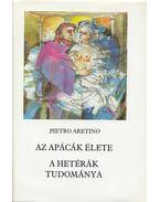 Az apácák élete / A hetérák tudománya - Aretino, Pietro