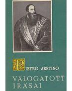 Pietro Aretino válogatott irásai - Aretino, Pietro