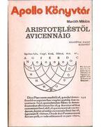 Aristoteléstől Avicennáig - Maróth Miklós