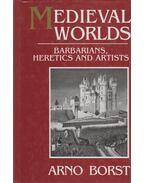 Medieval Worlds - Arno Borst