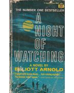 A Night of Watching - Arnold, Elliott