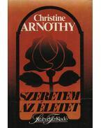 Szeretem az életet - Arnothy,Christine