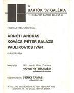 Arnóti András - Kovács Péter Balázs - Paulikovics Iván kiállítása (meghívó)