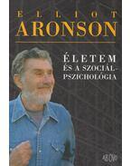 Életem és a szociálpszichológia - Aronson, Elliot