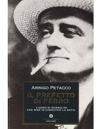 Il prefetto di ferro - Arrigo Petacco