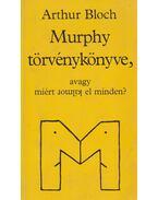Murphy törvénykönyve, avagy miért romlik el minden? - Arthur Bloch