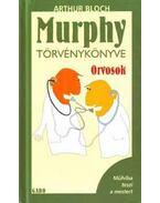 Murphy törvénykönyve - Orvosok - Arthur Bloch