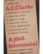 A jövő körvonalai - Arthur C. Clarke