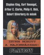 Isten hozott a majomházban! - Arthur C. Clarke , Philip K. Dick, Stephen King, Robert Silverberg, Kurt Vonnegut