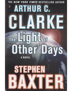The Light of Other Days - Arthur C. Clarke , Stephen Baxter