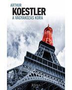 A vágyakozás kora - Arthur Koestler