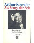 Als Zeuge der Zeit - Arthur Koestler