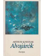 Alvajárók - Arthur Koestler
