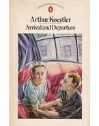 Arrival and Departure - Arthur Koestler
