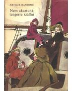 Nem akartunk tengerre szállni - Arthur Ransome