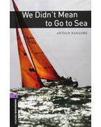 We Didn't Mean to Go to Sea - Arthur Ransome, Ralph Mowat