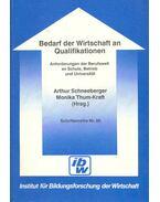 Bedarf der Wirtschaft an Qualifikationen - Arthur Schneeberger, Monika Thum-Kraft