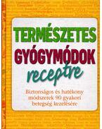 Természetes gyógymódok receptre - Ásmány Lilla