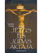 Jézus és Júdás aktája (dedikált) - Asperján György