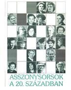 Asszonysorsok a 20. században - Balogh Margit, S.Nagy Katalin