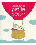 Un amour de petite soeur - Astrid Desbordes, Pauline Martin