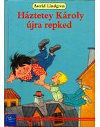 Háztetey Károly újra repked - Astrid Lindgren