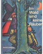 Im Wald sind keine Räuber - Astrid Lindgren