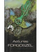 Forgószél - Asturias, Miguel Ángel