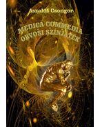 Medica Commedia - Orvosi színjáték - Aszalós Csongor