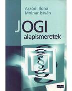 Jogi alapismeretek - Aszódi Ilona, Molnár István