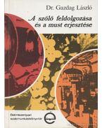 A szőlő feldolgozása és a must erjesztése - Gazdag László