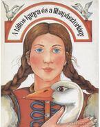 A táltos kanca és a libapásztorlány - Voigt Vilmos