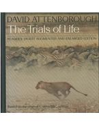 The Trials of Life: A natural history of animal behaviour - Attenborough, David