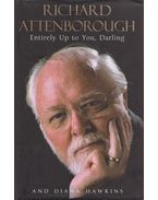 Entirely Up to You, Darling - Attenborough, Richard, Diana Hawkins