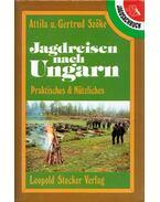 Jagdreisen nach Ungarn - Attila Szöke, Gertrud Szöke