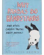 Why Pandas Do Handstands - Augustus Brown