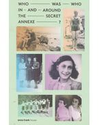 Who Was Who in and Around the Secret Annexe? - Aukje Vergeest