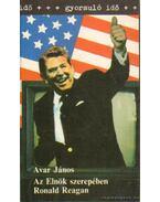Az elnök szerepében Ronald Reagan - Avar János