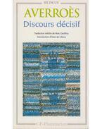 Le livre du discours décisif - Averroes