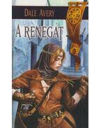 A renegát - Avery, Dale