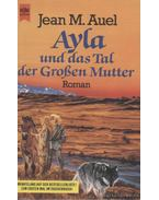Ayla und das Tal der Großen Mutter - Jean M. Auel