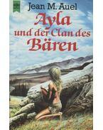 Ayla und der Clan des Baren - Jean M. Auel