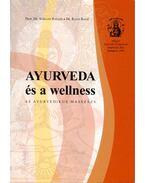 Ayurveda és a welness (dedikált) - Ranade, Rubhash, Ravat, Rajan