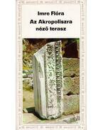 Az Akropoliszra néző terasz - Imre Flóra