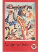 Az egri vár hősei - Ligeti Róbert