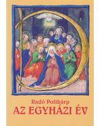 Az egyházi év - Radó Polikárp