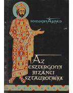 Az esztergomi bizánci sztaurothéka - Somogyi Árpád